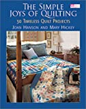 The Simple Joys of Quilting: 30 Timeless Quilt Projects (That Patchwork Place)