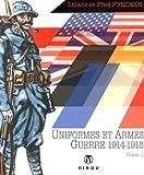 Uniformes et Armes des Soldats de la guerre 1914-18 T01