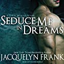 Seduce Me in Dreams: Three Worlds Series, Book 1 (       UNABRIDGED) by Jacquelyn Frank Narrated by Coleen Marlo