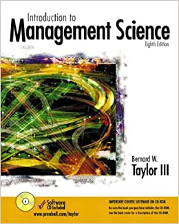 """introduction to management science 10th taylor chapter 5 Start by marking """"instructor's solutions manual: introduction to management science"""" as want to read:  introduction to management science by bernard w taylor iii."""