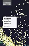 img - for Modern Popular Theatre (Theatre and Performance Practices) book / textbook / text book