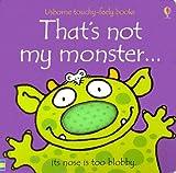 That's Not My Monster (Usborne Touchy Feely) Fiona Watt