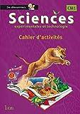 Sciences CM1 Collection Les Découvreurs - Cahier élève - Ed. 2015