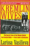 img - for Kremlin Wives: The Secret Lives of the Women Behind the Kremlin Walls--From Lenin to Gorbachev book / textbook / text book
