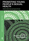 img - for Promoting Young People's Sexual Health: International Perspectives (Sexuality, Culture and Health) book / textbook / text book