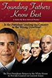 img - for Founding Fathers Know Best: Is the President Leading the Country in the Wrong Direction? by Ross Edward Puskar (2013-07-21) book / textbook / text book