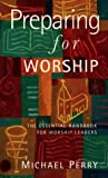 Preparing for Worship (0551028955) by Perry, Michael