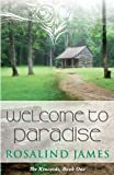 Rosalind James Welcome to Paradise: The Kincaids Book One
