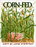 Corn-Fed: Poems (0060005971) by Stevenson, James