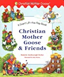 img - for Christian Mother Goose and Friends Giant Lift-the-Flap book / textbook / text book