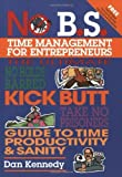 img - for No B.S. Time Management for Entrepreneurs by Dan Kennedy (2004) Paperback book / textbook / text book