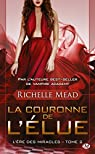 L'�re des miracles, tome 2 : La Couronne de l'�lue par Mead