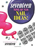 Seventeen: Ultimate Nail Art Studio: Printed Press-ons, Sparkly Studs, and Stickers Included!