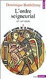 echange, troc Dominique Barthélemy - Nouvelle histoire de la France médiévale, Volume 3 : L'Ordre seigneurial, XIe-XIIe siècle