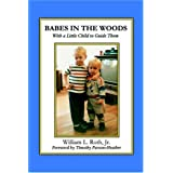 Babes in the Woods: With a Little Child to Guide Them