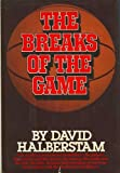 Breaks of the Game (0394513096) by Halberstam, David
