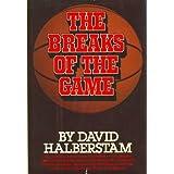 Breaks of the Game ~ David Halberstam