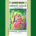 Kannan Vandaan (       UNABRIDGED) by K. R. Srinivasa Raghavan Narrated by Vidhya Chariputra