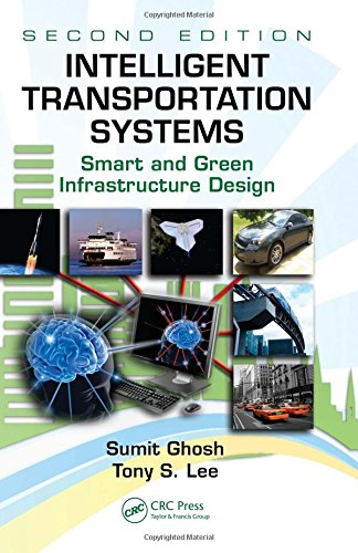 Intelligent Transportation Systems: Smart and Green Infrastructure Design, Second Edition (Mechanical Engineering Series)