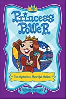 The Mysterious, Mournful Maiden (Princess Power, No. 4)