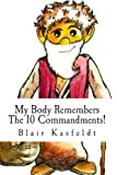 My Body Remembers The 10 Commandments!: Memorize The 10 Commandments Instantly