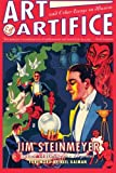 Art & Artifice: And Other Essays on Illusion : Concerning the Invenors, Traditions, Evolution & Rediscovery of Stage Magic