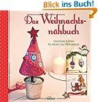 Das Weihnachtsnähbuch: Geschenke & De...