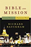 Bible and Mission: Christian Witness in a Postmodern World (184227242X) by Richard Bauckham
