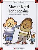 echange, troc Dominique de Saint Mars, Serge Bloch - Max et Koffi sont copains