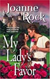 My Lady's Favor (Harlequin Historical) (0373293585) by Rock, Joanne