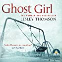 Ghost Girl (       UNABRIDGED) by Lesley Thomson Narrated by Annie Aldington