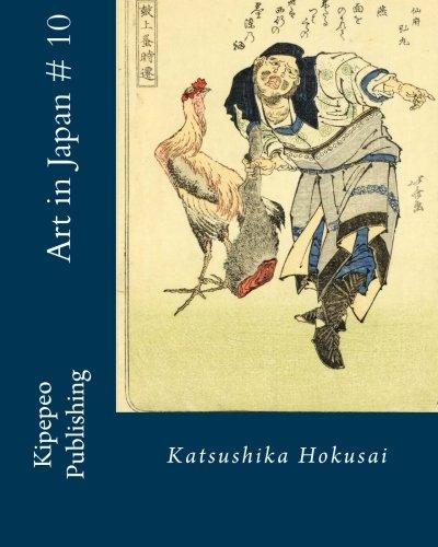 Art in Japan # 10: Katsushika Hokusai: Volume 10
