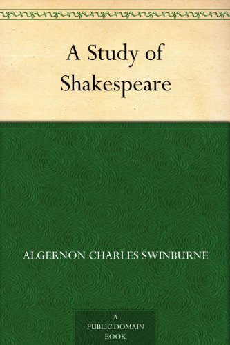 A Study of Shakespeare, by Algernon Charles Swinburne
