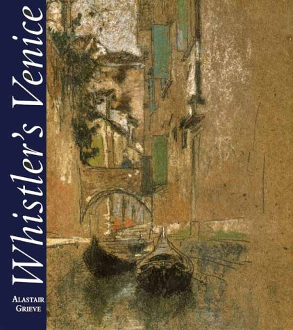 Whistler's Venice (The Paul Mellon Centre for Studies in British Art)