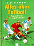 img - for Alles  ber Fu ball. Tipps und Tricks f r junge Profikicker. book / textbook / text book