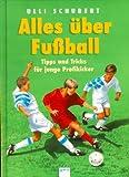 img - for Alles  ber Fu ball. Tipps und Tricks f r junge Profikicker. book / textbook / text book