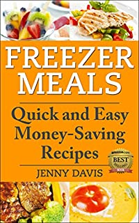 (FREE on 9/11) Freezer Meals: Quick And Easy Money-saving Recipes by Jenny Davis - http://eBooksHabit.com