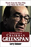 The Quotations of Chairman Greenspan: Words from the Man Who Can Shake the World (1580624200) by Kahaner, Larry