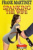 Spanking the Wife: eight erotic spanking tales