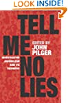 Tell Me No Lies: Investigative Journa...