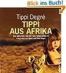 Tippi aus Afrika: Das M�dchen, das mi...