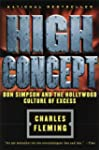 High Concept: Don Simpson and the Hol...
