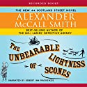 Unbearable Lightness of Scones (       UNABRIDGED) by Alexander McCall Smith Narrated by Robert Ian MacKenzie