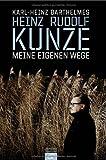 Heinz Rudolf Kunze - Meine eigenen Wege: Die Biographie