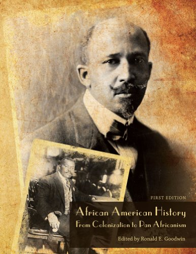 African American History: From Colonization to Pan Africanism (First Edition)