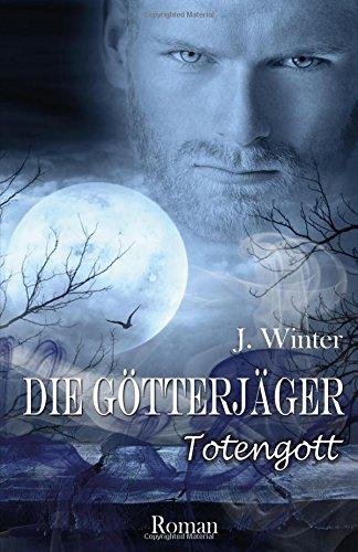 Die Götterjäger: Totengott: Volume 2
