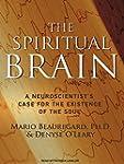 The Spiritual Brain: A Neuroscientist...