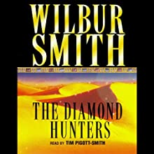 The Diamond Hunters Audiobook by Wilbur Smith Narrated by Tim Pigott-Smith
