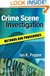 Crime Scene Investigation: Methods an...