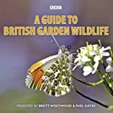 Brett Westwood A Guide to British Garden Wildlife (Audiogo)